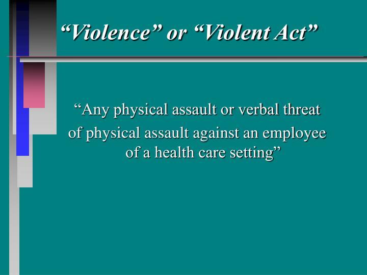 """""""Violence"""" or """"Violent Act"""""""