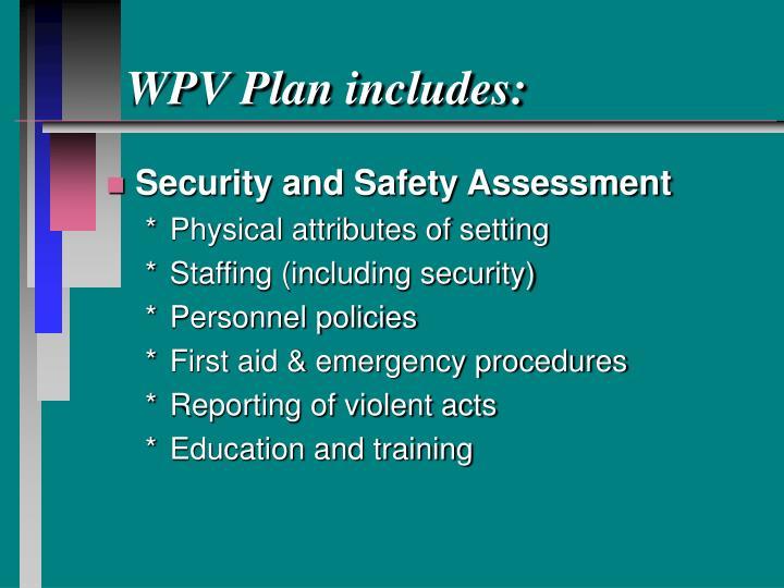 WPV Plan includes: