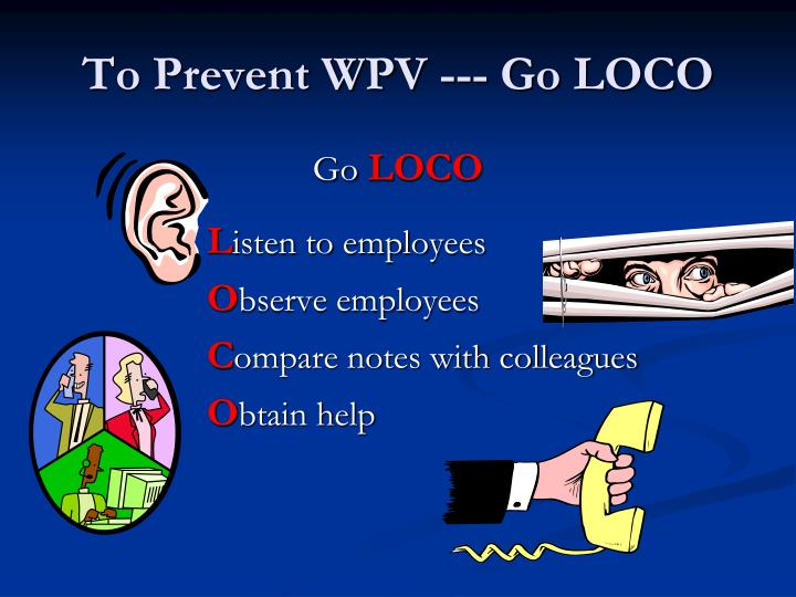 To Prevent WPV --- Go LOCO