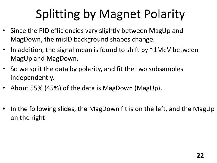 Splitting by Magnet Polarity