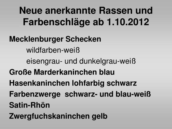 Neue anerkannte Rassen und Farbenschläge ab 1.10.2012