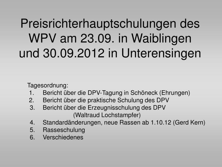 Preisrichterhauptschulungen des WPV am 23.09. in Waiblingen und 30.09.2012 in Unterensingen