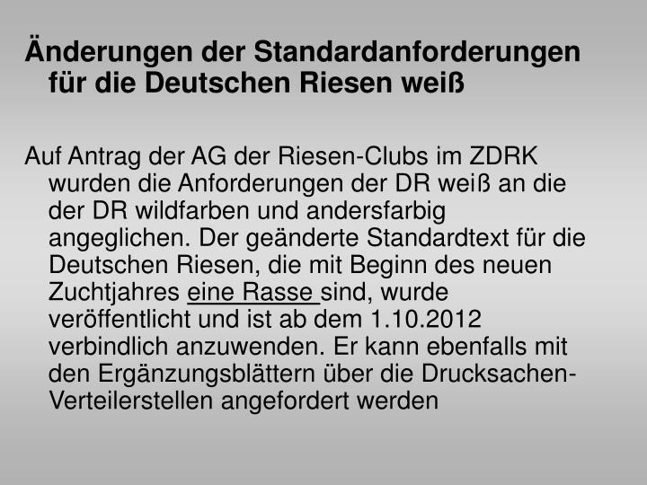 Änderungen der Standardanforderungen für die Deutschen Riesen weiß