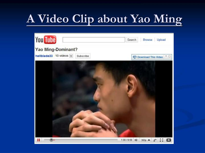 A Video Clip about Yao Ming