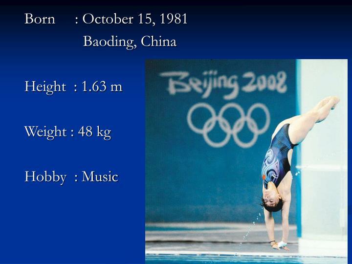 Born     : October 15, 1981