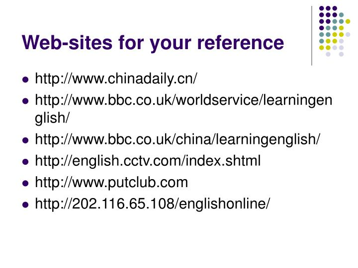 Web-sites for your reference