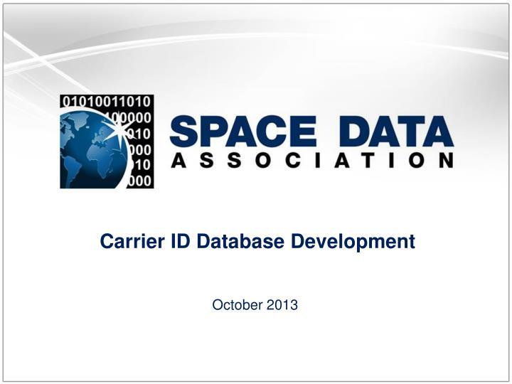 Carrier ID Database Development