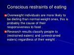 conscious restraints of eating