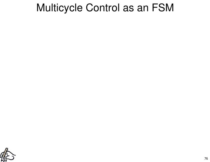 Multicycle Control as an FSM