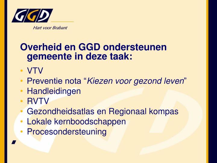 Overheid en GGD ondersteunen gemeente in deze taak: