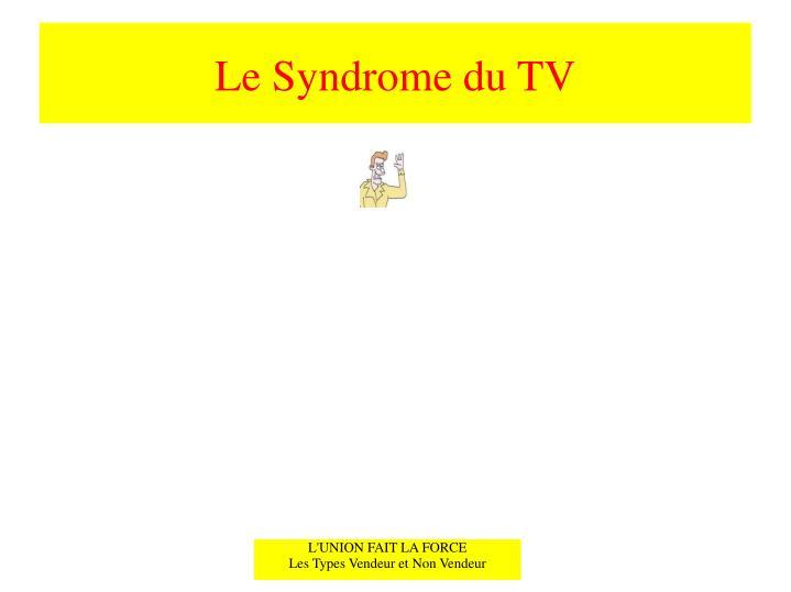 Le Syndrome du TV