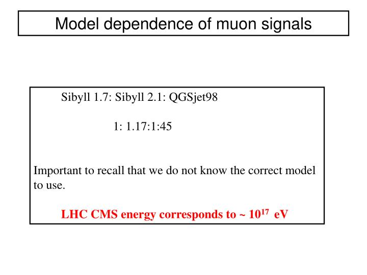 Model dependence of muon signals