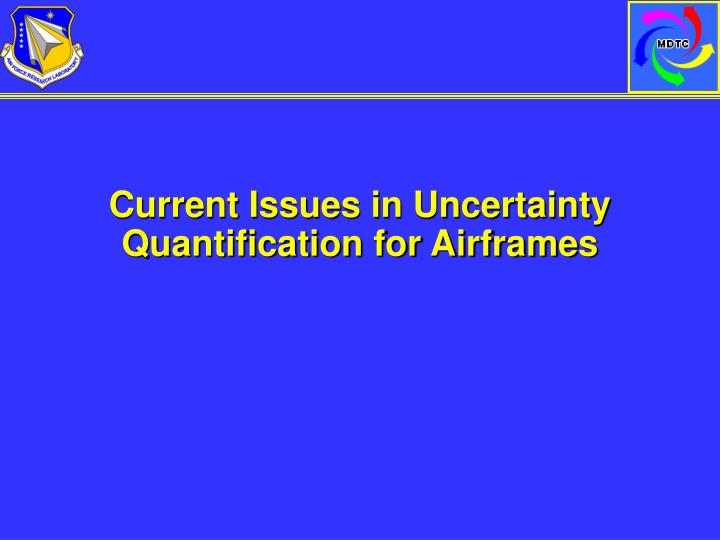 Current Issues in Uncertainty Quantification for Airframes