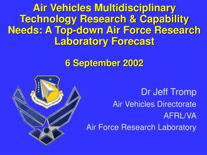 Air Vehicles Multidisciplinary Technology Research & Capability Needs: A Top-down Air Force Research...