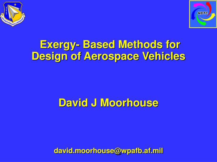 Exergy- Based Methods for Design of Aerospace Vehicles