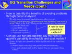uq transition challenges and needs cont