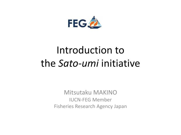 Introduction to the sato umi initiative
