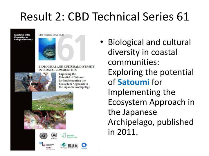 Result 2: CBD Technical Series 61