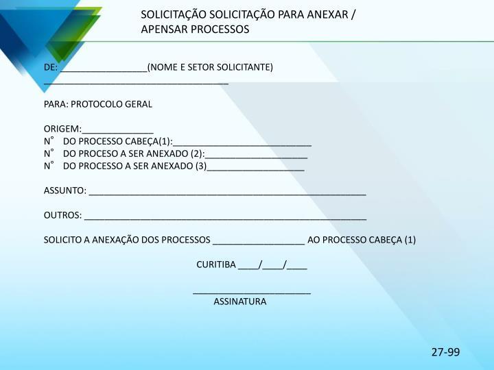 SOLICITAÇÃO SOLICITAÇÃO PARA ANEXAR / APENSAR PROCESSOS