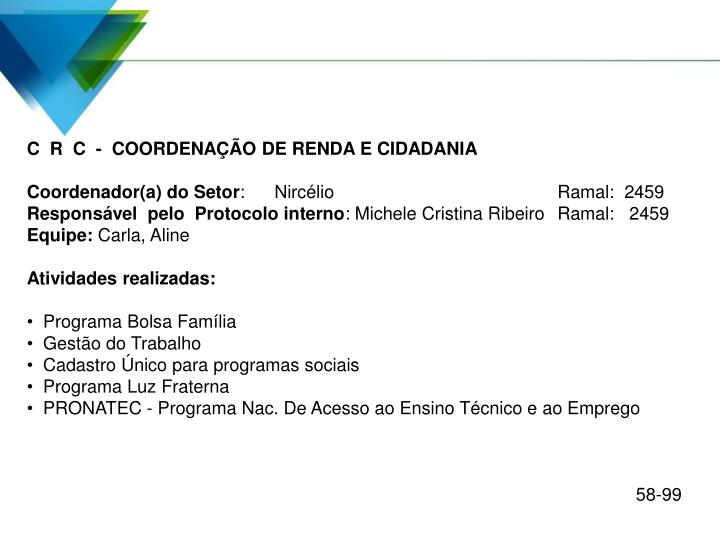 C  R  C  -  COORDENAÇÃO DE RENDA E CIDADANIA