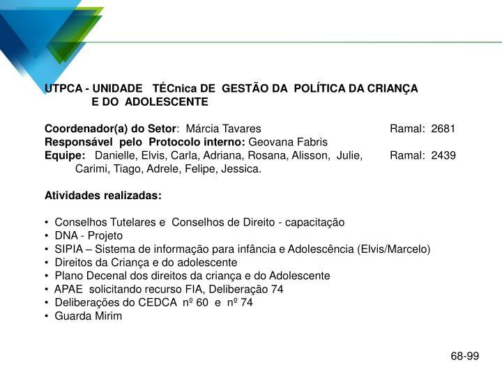 UTPCA - UNIDADE   TÉCnica DE  GESTÃO DA  POLÍTICA DA CRIANÇA