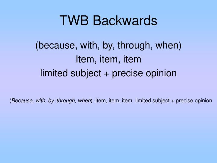 TWB Backwards