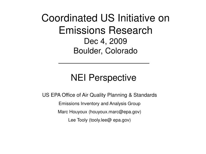 Coordinated us initiative on emissions research dec 4 2009 boulder colorado