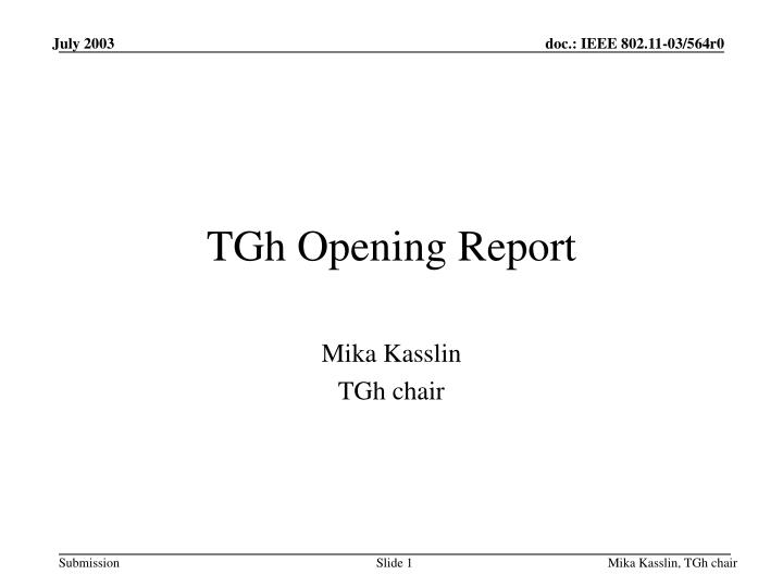 Tgh opening report