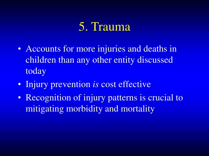 5. Trauma