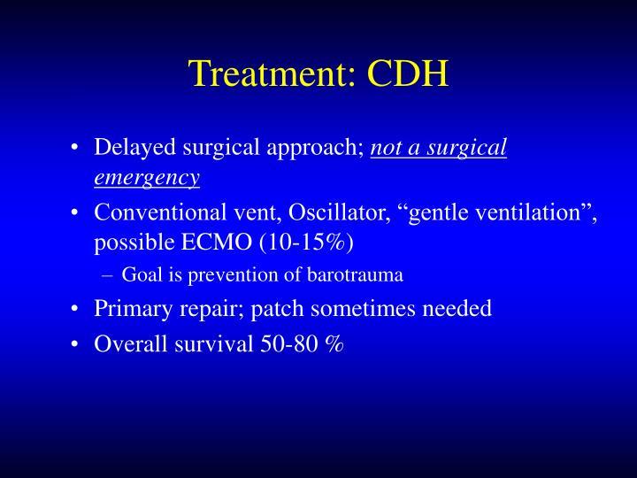 Treatment: CDH
