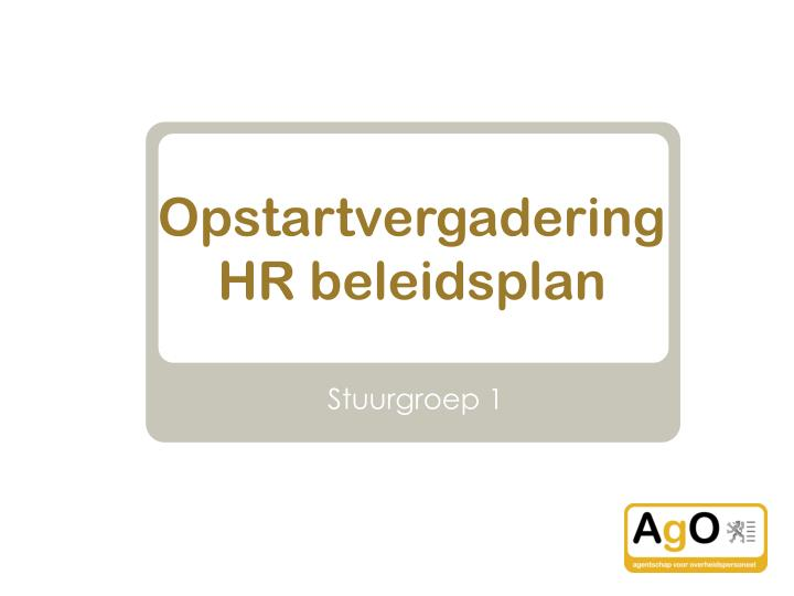 Opstartvergadering HR beleidsplan