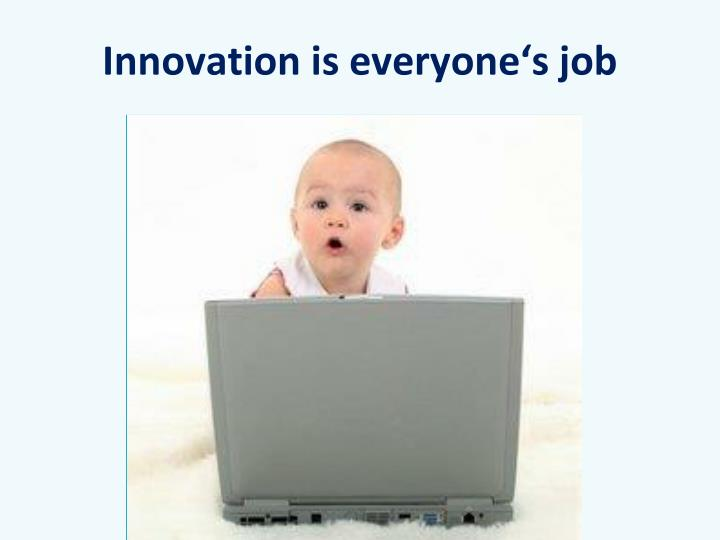 Innovation is everyone's job