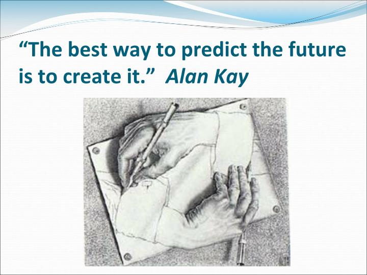 """The best way to predict the future"
