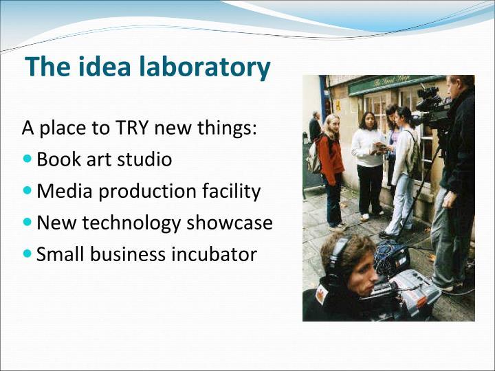 The idea laboratory