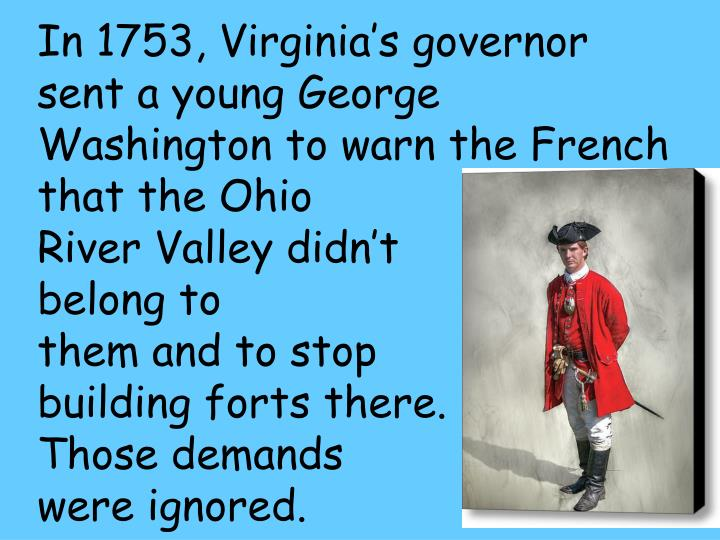 In 1753, Virginia's governor