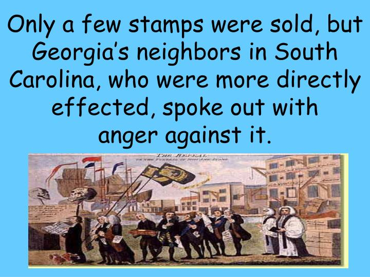 Only a few stamps were sold, but Georgia's neighbors in South Carolina, who were more directly effected, spoke out with