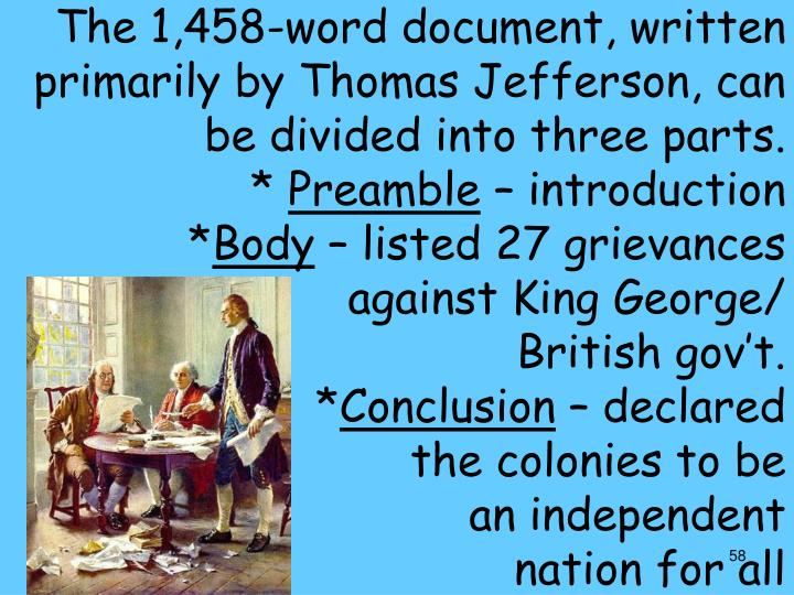 The 1,458-word document, written primarily by Thomas Jefferson, can be divided into three parts.