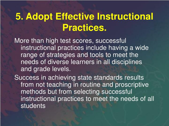 5. Adopt Effective Instructional Practices.