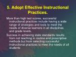 5 adopt effective instructional practices