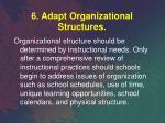 6 adapt organizational structures