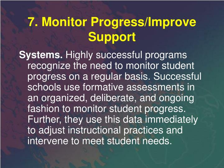 7. Monitor Progress/Improve Support