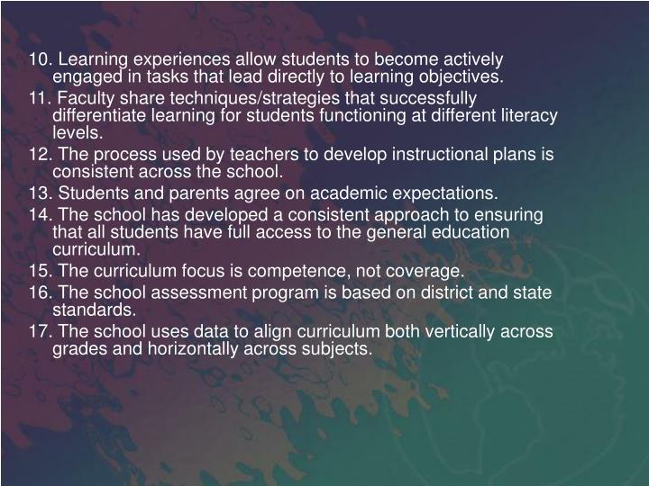10. Learning experiences allow students to become actively engaged in tasks that lead directly to learning objectives.