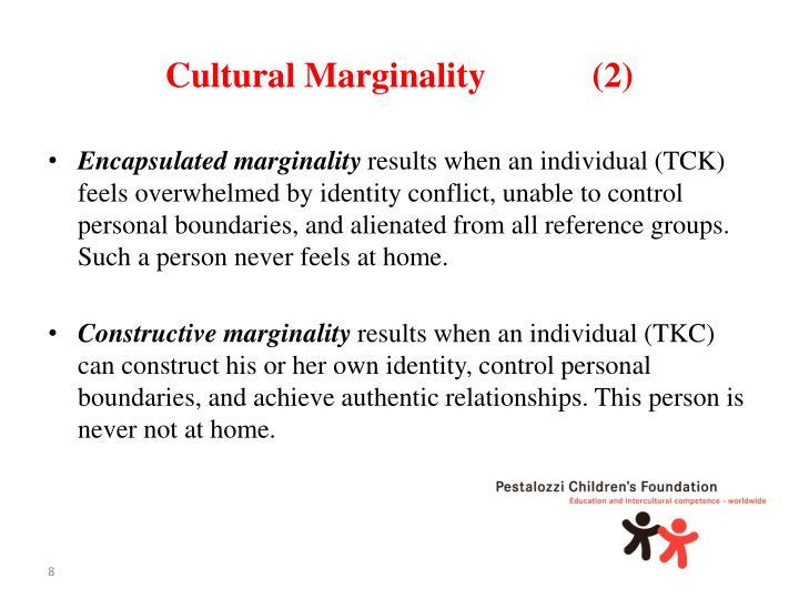 Cultural Marginality            (2)