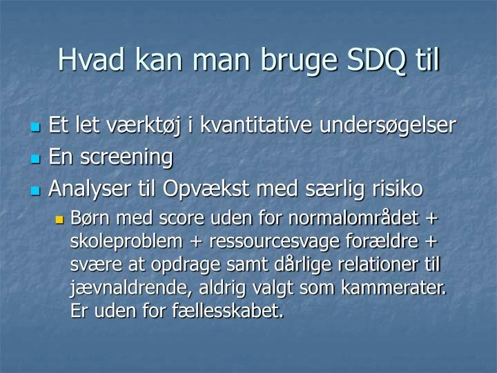 Hvad kan man bruge SDQ til
