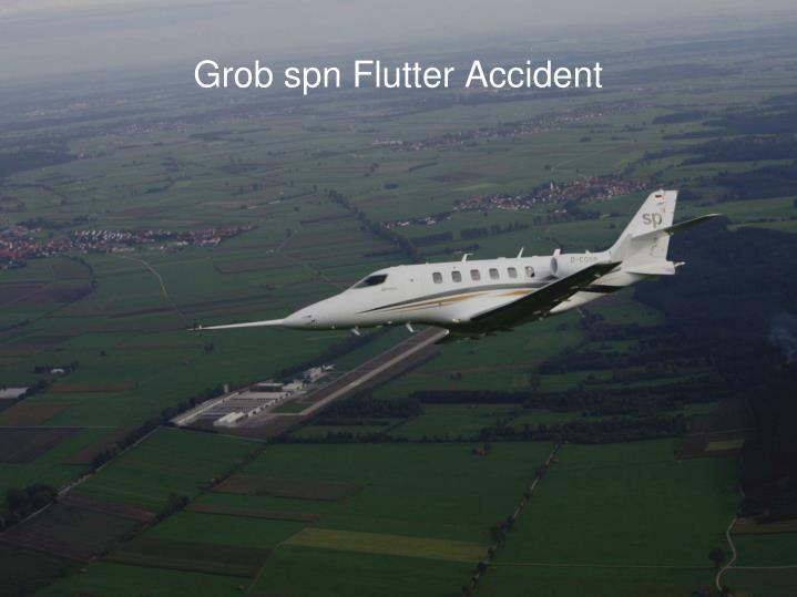 Grob spn flutter accident