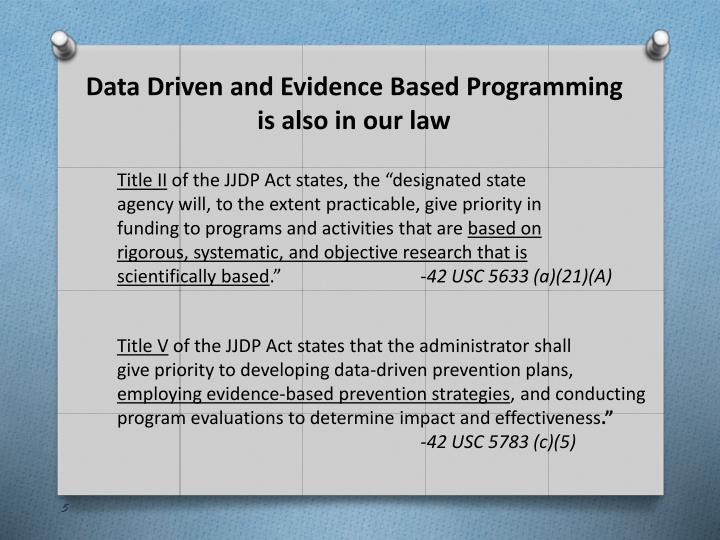 Data Driven and Evidence Based Programming is also in our law