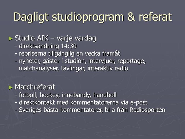 Dagligt studioprogram & referat
