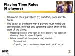 playing time rules 6 players