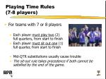 playing time rules 7 8 players