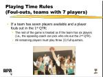 playing time rules foul outs teams with 7 players